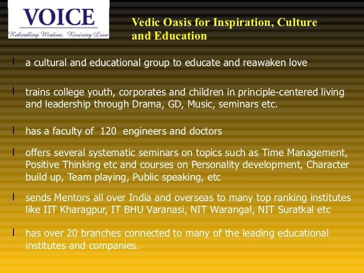 Vedic Oasis for Inspiration, Culture  and Education <ul><li>a cultural and educational group to educate and reawaken love ...