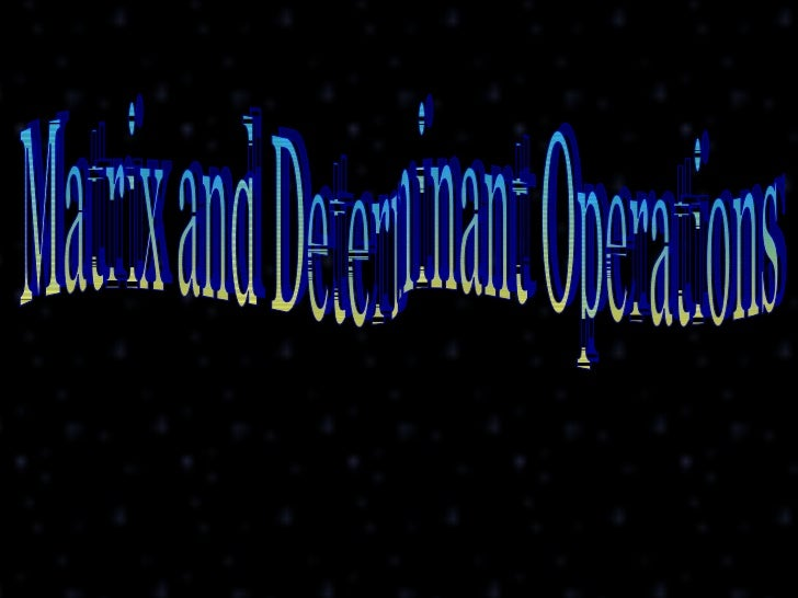 Matrix and Determinant Operations