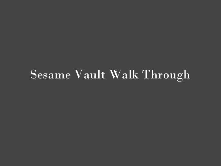 Sesame Vault Walk Through