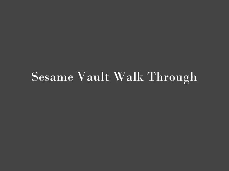 Sesame Vault Walk Through