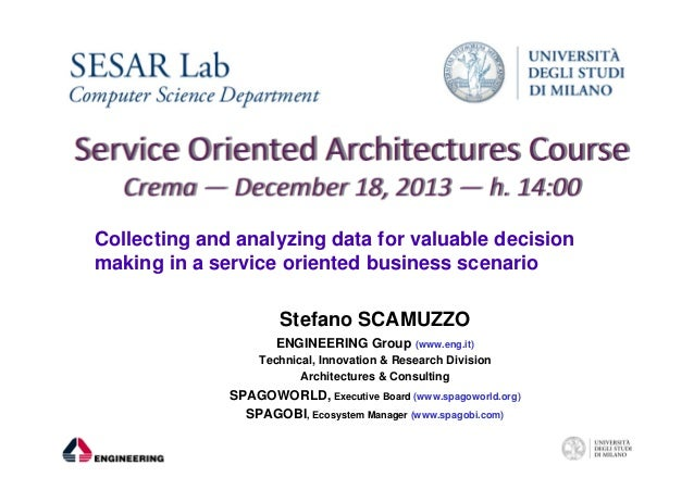 Collecting and analyzing data for valuable decision making in a service oriented business scenario