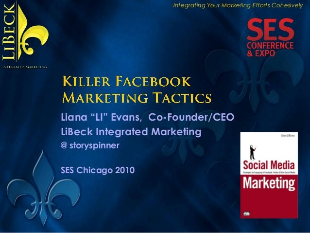 SES Chicago 2010: Killer Facebook Marketing Tactics by Liana Evans