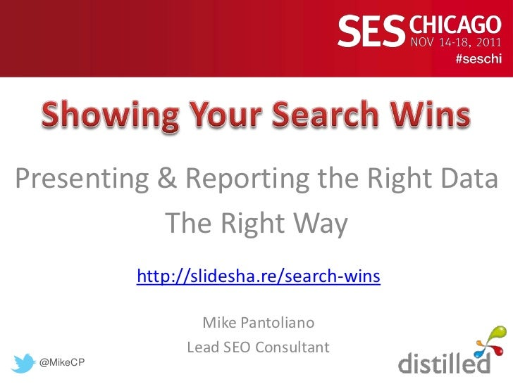 Presenting & Reporting the Right Data           The Right Way           http://slidesha.re/search-wins                   M...