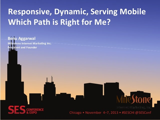 SES Chicago 2013 - Responsive, Dynamic, Serving Mobile: Which Path is Right for Me?