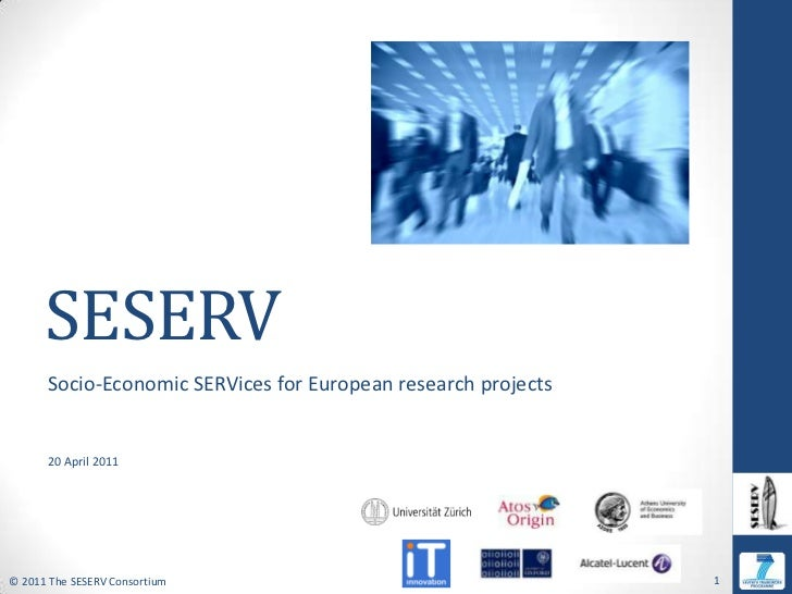 SESERV<br />Socio-Economic SERVices for European research projects<br />20 April 2011<br />