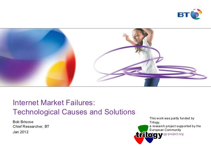 2nd SESERV workshop - Internet Market Failures: Technological Causes and Solutions - Bob Briscoe