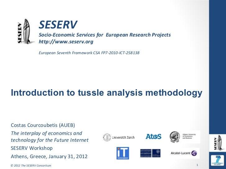 Seserv workshop   costas courcoubetis - introduction to tussle analysis methodology