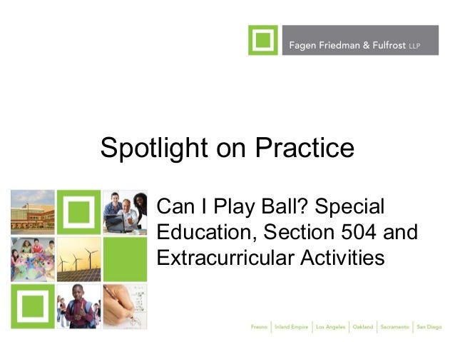 SES Fall 2012 - Spotlight on Practice: Can I Play Ball? Special Education, Section 504, and Extracurricular Activities