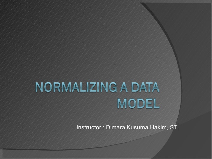 a - Normalizing a Data Model