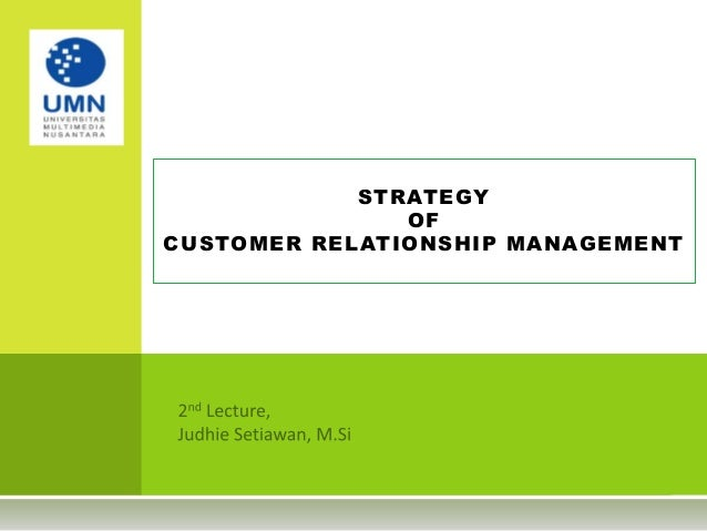 STRATEGY OF CUSTOMER RELATIONSHIP MANAGEMENT