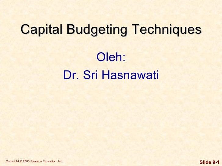 Capital   Budgeting Techniques <ul><li>Oleh: </li></ul><ul><li>Dr. Sri Hasnawati </li></ul>
