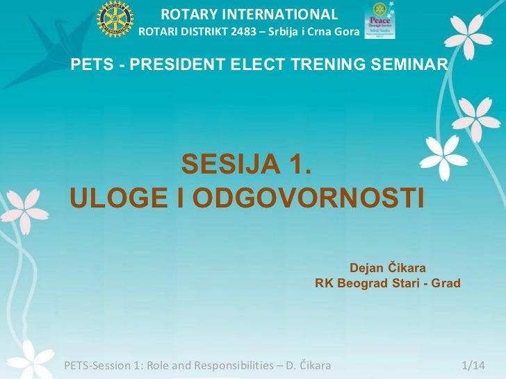 ROTARY INTERNATIONAL              ROTARI DISTRIKT 2483 – Srbija i Crna Gora PETS - PRESIDENT ELECT TRENING SEMINAR       S...
