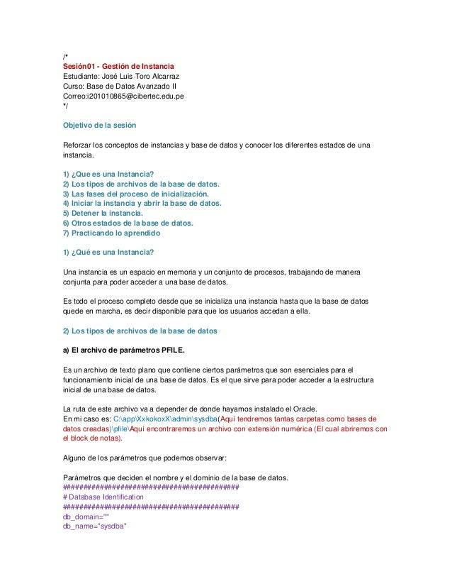 /* Sesión01 - Gestión de Instancia Estudiante: José Luis Toro Alcarraz Curso: Base de Datos Avanzado II Correo:i201010865@...