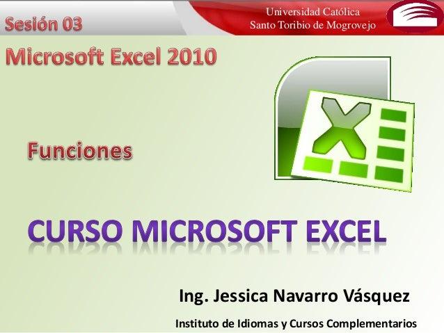 Universidad Católica  Santo Toribio de Mogrovejo  Ing. Jessica Navarro Vásquez  Instituto de Idiomas y Cursos Complementar...