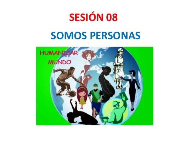 SESIÓN 08 SOMOS PERSONAS