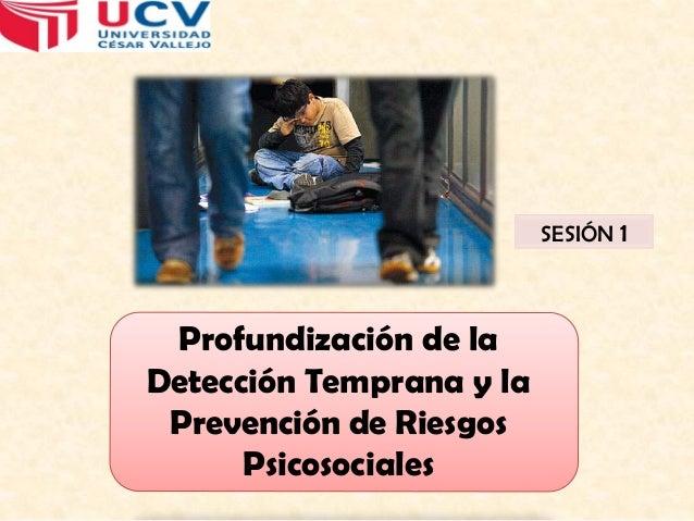 SESIÓN 1  Profundización de la Detección Temprana y la Prevención de Riesgos Psicosociales
