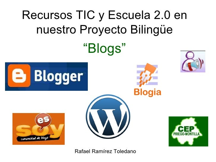 """Recursos TIC y Escuela 2.0 en nuestro Proyecto Bilingüe """" Blogs"""" Rafael Ramírez Toledano"""