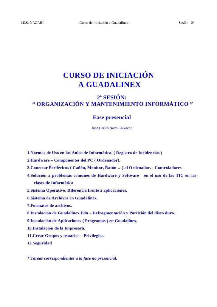 I.E.S. NAZARÍ                   - Curso de Iniciación a Guadalinex -                    Sesión 2ª                         ...