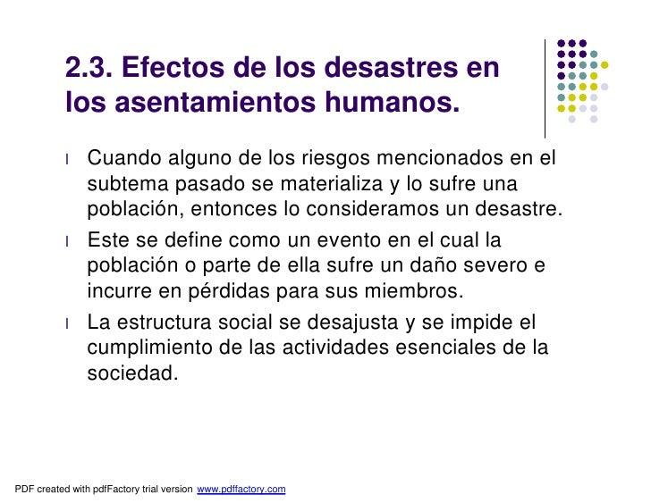 2.3. Efectos de los desastres en           los asentamientos humanos.           l    Cuando alguno de los riesgos menciona...