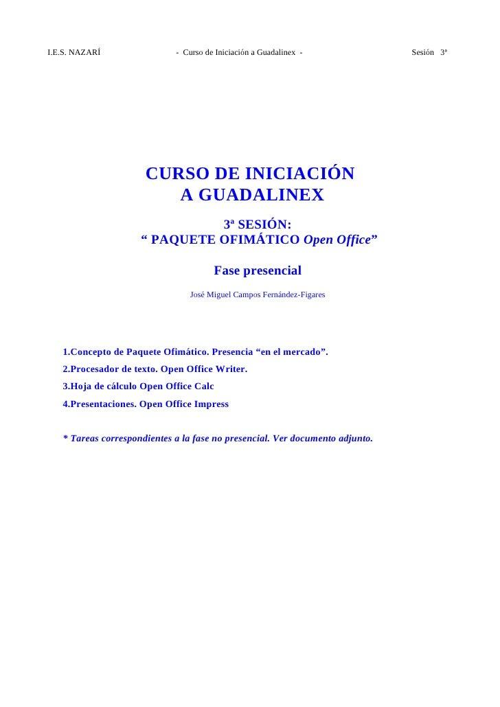 I.E.S. NAZARÍ                - Curso de Iniciación a Guadalinex -              Sesión 3ª                           CURSO D...