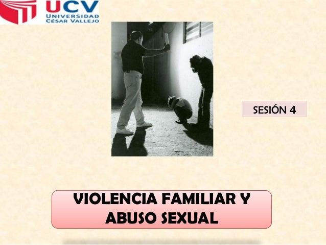 SESIÓN 4  VIOLENCIA FAMILIAR Y ABUSO SEXUAL