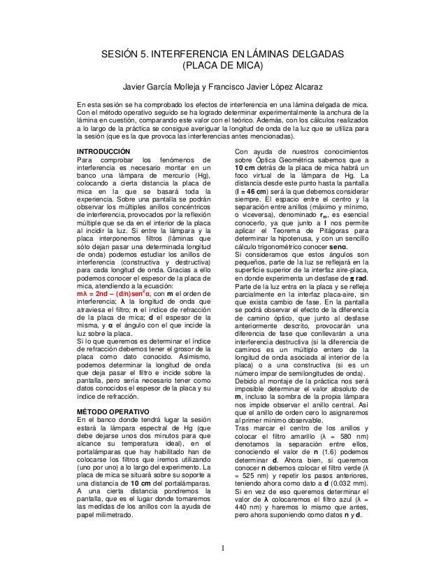 1 SESIÓN 5. INTERFERENCIA EN LÁMINAS DELGADAS (PLACA DE MICA) Javier García Molleja y Francisco Javier López Alcaraz En es...