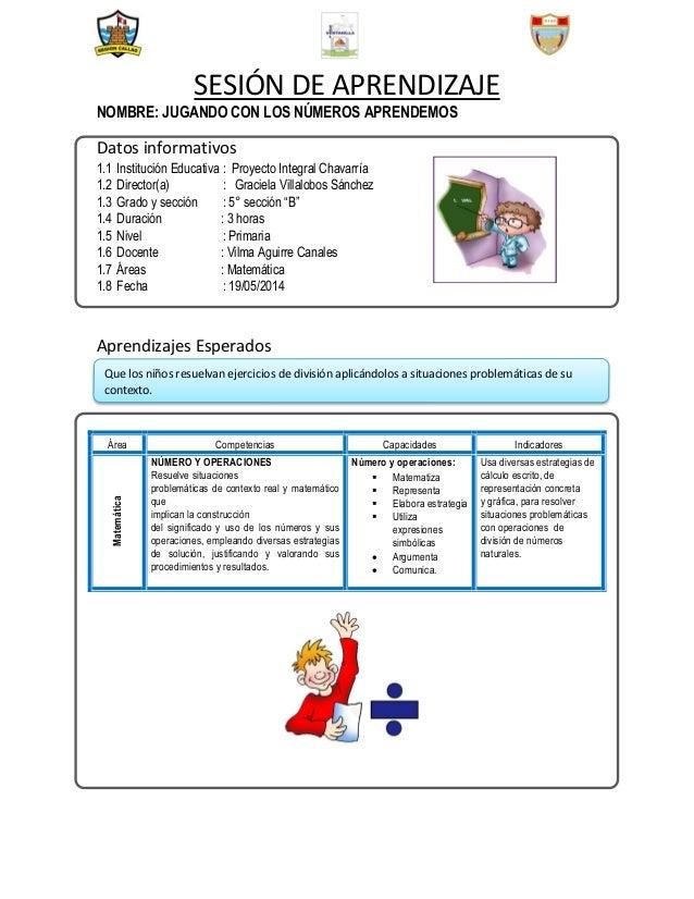 SESIÓN DE APRENDIZAJE NOMBRE: JUGANDO CON LOS NÚMEROS APRENDEMOS Datos informativos 1.1 Institución Educativa : Proyecto I...