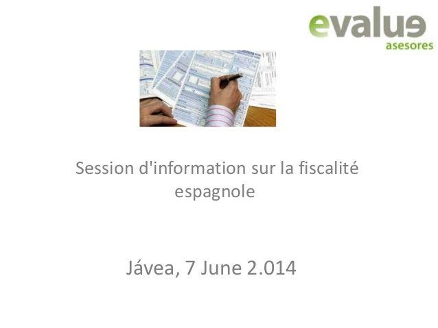 Jávea, 7 June 2.014 Session d'information sur la fiscalité espagnole