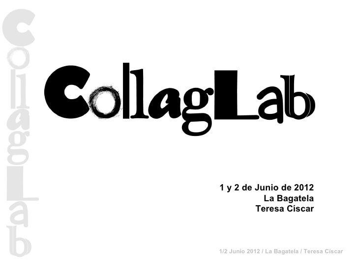 1 y 2 de Junio de 2012           La Bagatela         Teresa Císcar1/2 Junio 2012 / La Bagatela / Teresa Císcar