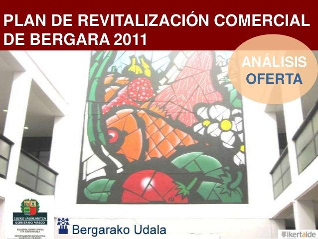 1PLAN DE REVITALIZACIÓN COMERCIALDE BERGARA 2011ANÁLISISOFERTA