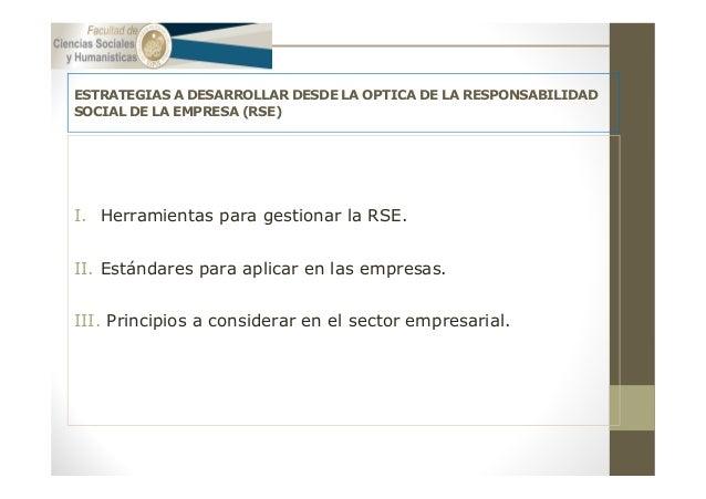 ESTRATEGIAS A DESARROLLAR DESDE LA OPTICA DE LA RESPONSABILIDAD SOCIAL DE LA EMPRESA (RSE) I. Herramientas para gestionar ...