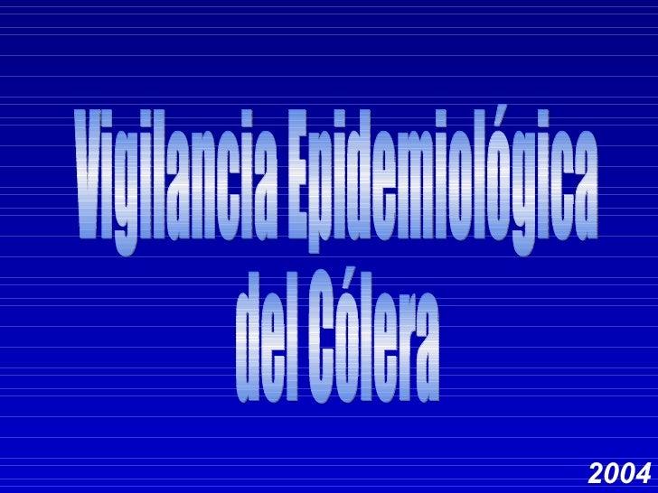 2004 Vigilancia Epidemiológica del Cólera