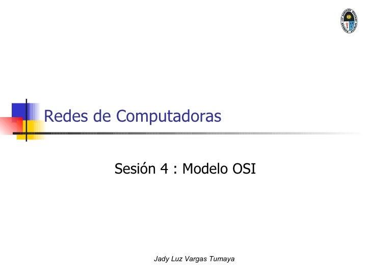 Redes de Computadoras Sesión 4 : Modelo OSI