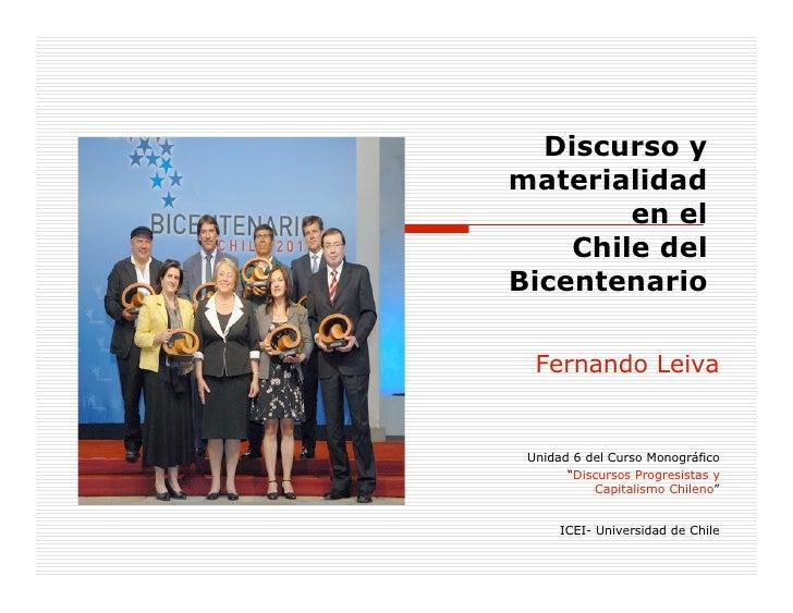 Discurso y materialidad         en el     Chile del Bicentenario    Fernando Leiva    Unidad 6 del Curso Monográfico      ...