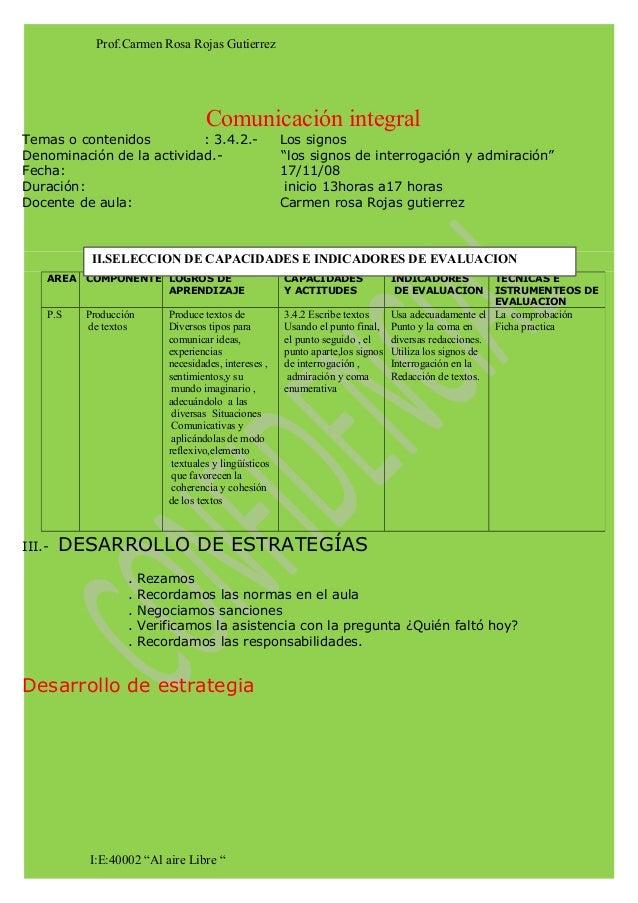 Prof.Carmen Rosa Rojas Gutierrez Comunicación integral Temas o contenidos : 3.4.2.- Los signos Denominación de la activida...