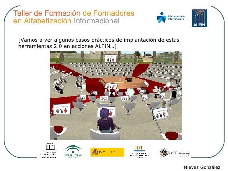 [Vamos a ver algunos casos prácticos de implantación de estas herramientas 2.0 en acciones ALFIN…] Nieves González