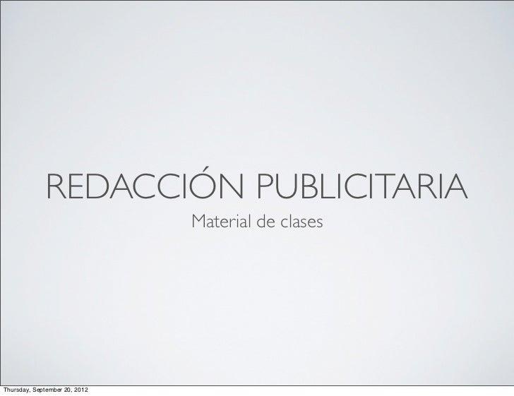 REDACCIÓN PUBLICITARIA                               Material de clasesThursday, September 20, 2012