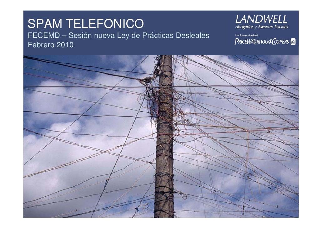 SPAM TELEFONICO FECEMD – Sesión nueva Ley de Prácticas Desleales Febrero 2010