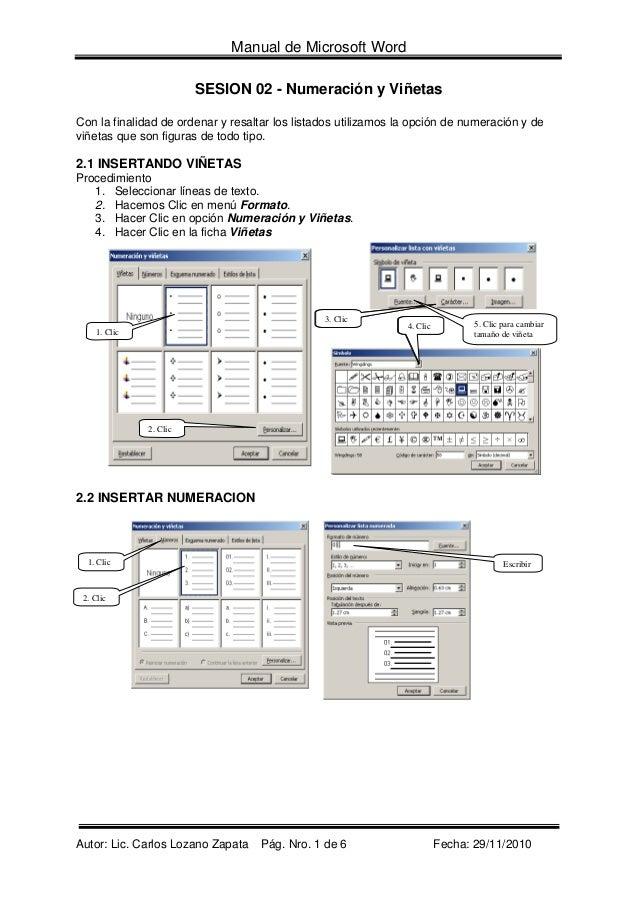 Manual de Microsoft Word SESION 02 - Numeración y Viñetas Con la finalidad de ordenar y resaltar los listados utilizamos l...