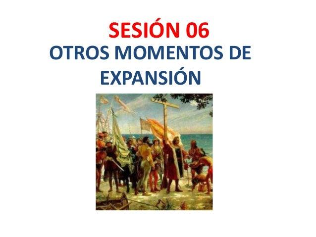 OTROS MOMENTOS DE EXPANSIÓN SESIÓN 06