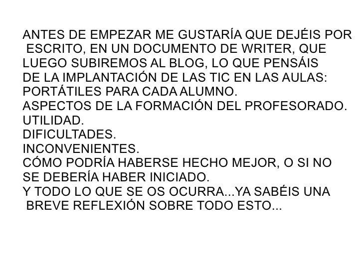 ANTES DE EMPEZAR ME GUSTARÍA QUE DEJÉIS POR ESCRITO, EN UN DOCUMENTO DE WRITER, QUE  LUEGO SUBIREMOS AL BLOG, LO QUE PENSÁ...