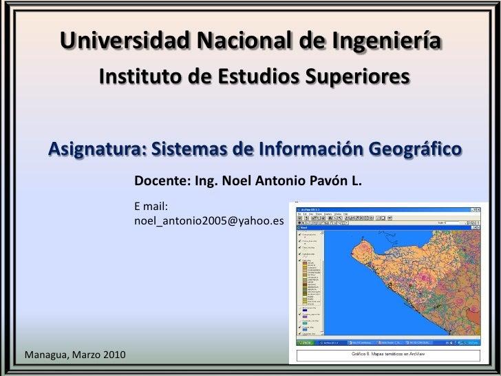 Universidad Nacional de Ingeniería              Instituto de Estudios Superiores       Asignatura: Sistemas de Información...