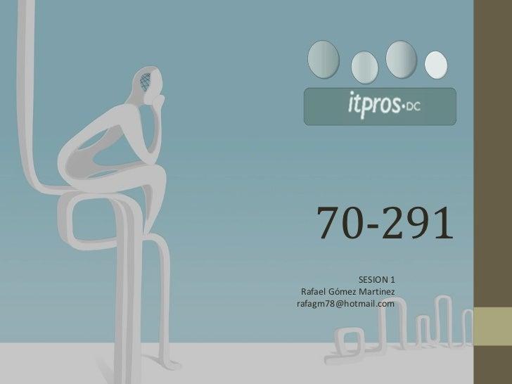 ITPros-DC 70-291 Sesion 1 Repaso