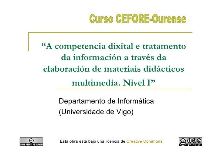 """""""A competencia dixital e tratamento     da información a través da elaboración de materiais didácticos        multimedia. ..."""