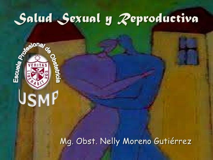 Salud Sexual y Reproductiva<br />Mg.Obst. Nelly Moreno Gutiérrez<br />