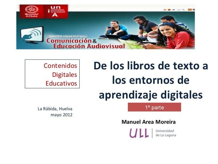 Contenidos        De los libros de texto a    Digitales  Educativos            los entornos de                     aprendi...