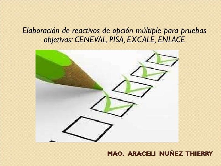 MAO.  ARACELI  NUÑEZ  THIERRY <ul><li>Elaboración de reactivos de opción múltiple para pruebas objetivas: CENEVAL, PISA, E...