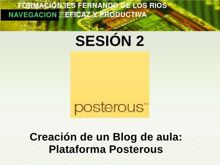 FORMACIÓNIESFERNANDODELOSRIOS   NAVEGACION EFICAZYPRODUCTIVA                  SESIÓN 2       Creación de ...