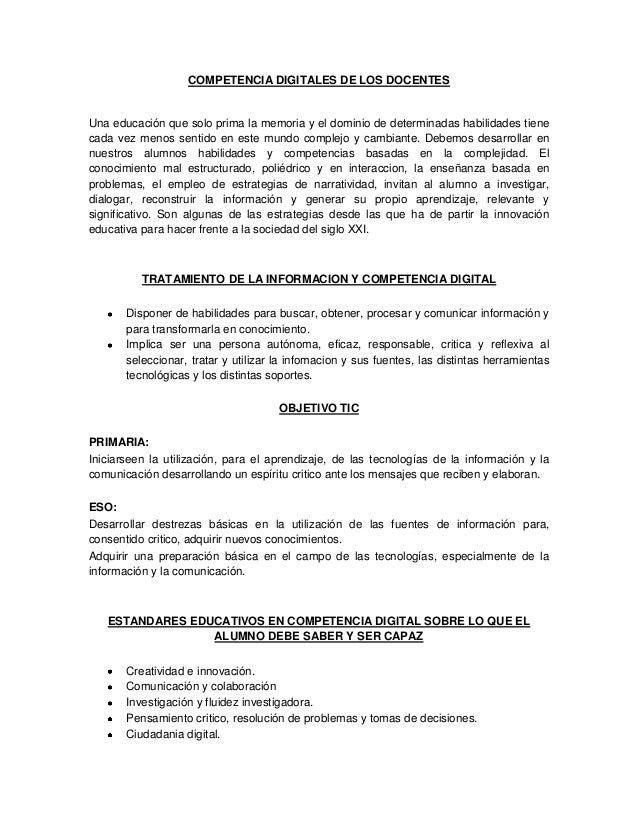 COMPETENCIA DIGITALES DE LOS DOCENTES Una educación que solo prima la memoria y el dominio de determinadas habilidades tie...