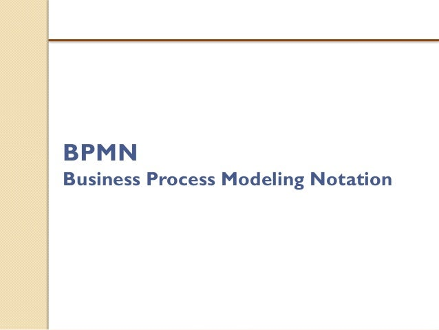 BPMNBusiness Process Modeling Notation